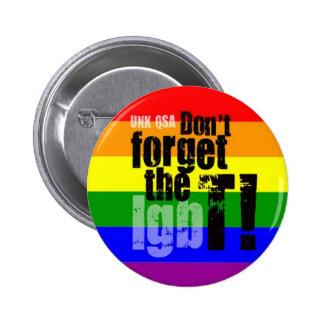 """""""N'oubliez pas T !"""" - Bouton de transsexuel Pin's"""