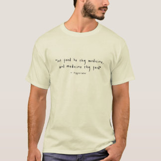 Nourriture de Hippocrate la 'soit Thy Medicine T-shirt
