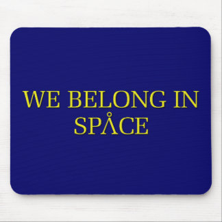 Nous appartenons dans l'espace tapis de souris