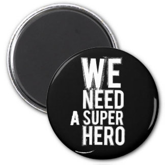 nous avons besoin d'un superhéros magnet rond 8 cm