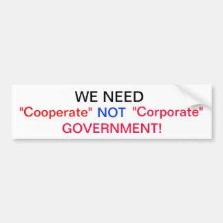 Nous devons coopérer gouvernement non d'entreprise autocollant pour voiture