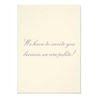 Nous devons vous inviter parce que nous sommes carton d'invitation  12,7 cm x 17,78 cm