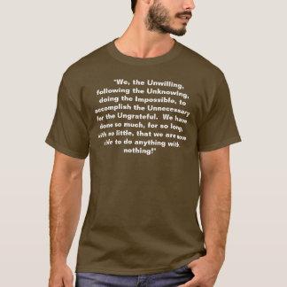 """""""Nous, le peu disposé, suivant l'Unknowin… T-shirt"""