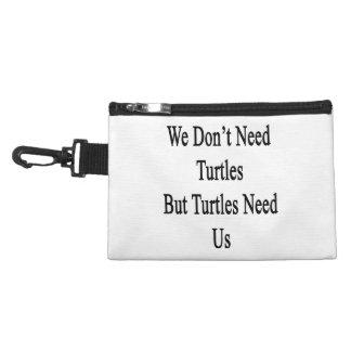Nous n'avons pas besoin de tortues mais les trousses pour accessoires