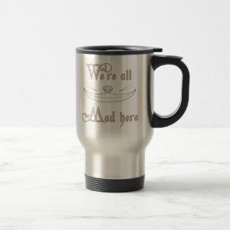 Nous sommes tous fous ici mug de voyage en acier inoxydable