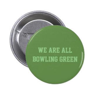 Nous sommes tout le bouton de Bowling Green Badge