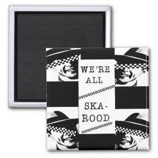 Nous sommes tout le Ska-Rood Aimant