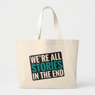 Nous sommes toutes les histoires à la fin sacs en toile
