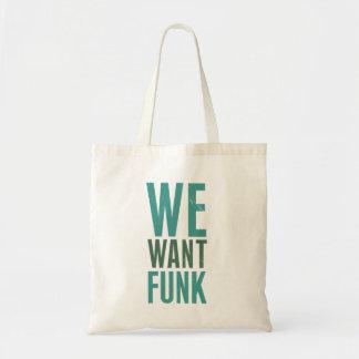 Nous voulons la trouille sacs