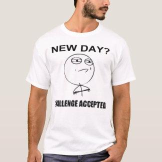 Nouveau jour ? Défi admis T-shirt