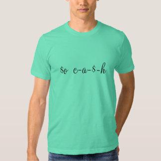 $o c-a-$-h t-shirts