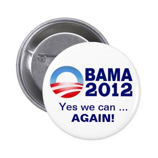 Obama 2012 - Oui nous pouvons… Encore ! Bouton de  Badges Avec Agrafe