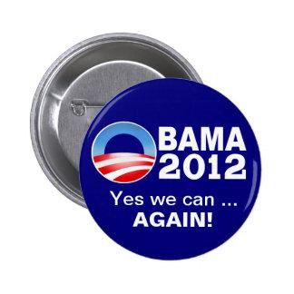 Obama 2012 - Oui nous pouvons… Encore ! Bouton de  Badges