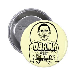 Obama est mon bouton de Homeboy Pin's