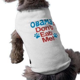 OBAMA !  Ne me mangez pas ! - Chien drôle d'Anti-O T-shirt Pour Chien