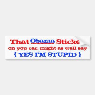 Obama oui je suis stupide autocollant pour voiture