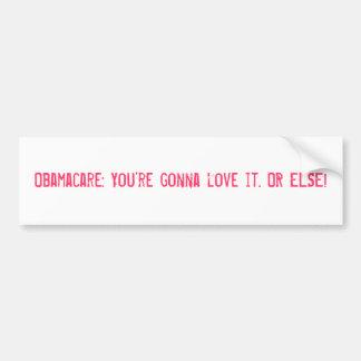 Obamacare : Vous allez l'aimer. OU BIEN ! Autocollant De Voiture