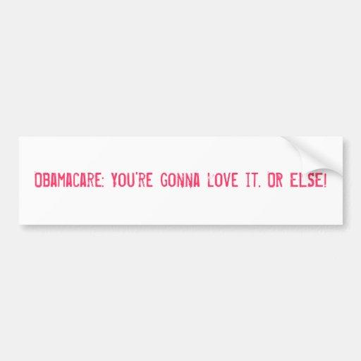 Obamacare : Vous allez l'aimer. OU BIEN ! Autocollants Pour Voiture