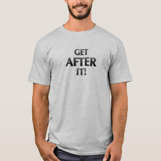 Obtenez après lui ! T-shirt