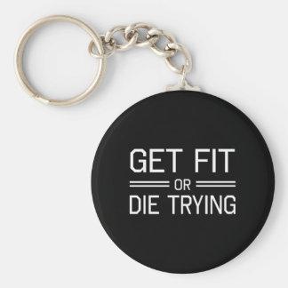 Obtenez l'ajustement ou mourez en essayant porte-clé rond