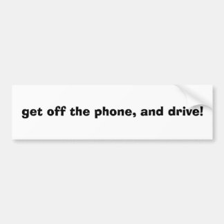 obtenez outre du téléphone, et conduisez ! autocollant pour voiture