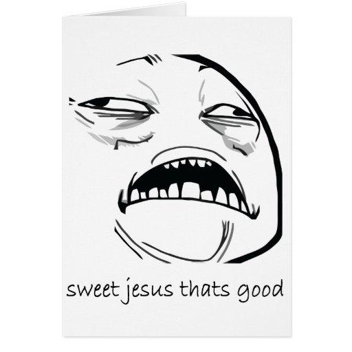 Oh Jésus doux qui est bon visage Meme de rage Carte De Vœux