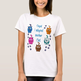 Oh là là ! !  J'ai adopté un autre chat ! T-shirt