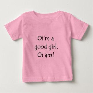 Oi'm une bonne fille t-shirt pour bébé