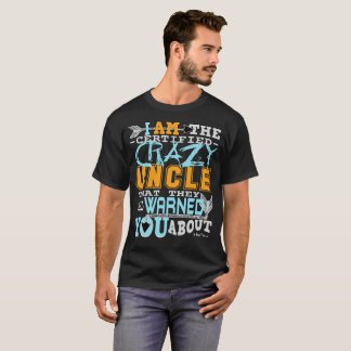 Oncle fol certifié drôle t-shirt