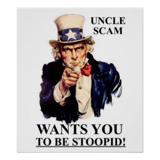 Oncle Scam Wants You d être Stoopid Posters