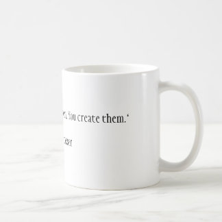 """""""Opportunities don't happen. You create them. Mug"""