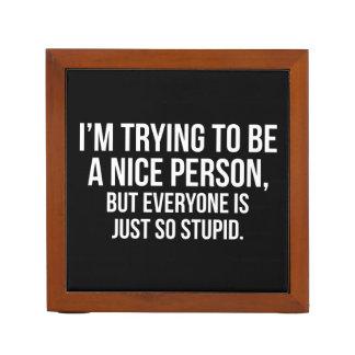 Organiseur De Bureau J'essaye d'être Nice une personne - nouveauté