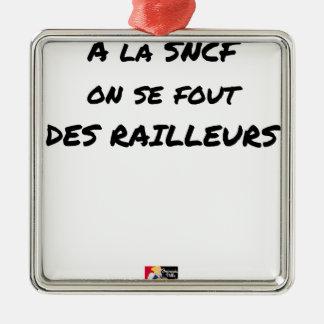 Ornement Carré Argenté A LA SNCF ON SE FOUT DES RAILLEURS - Jeux de mots