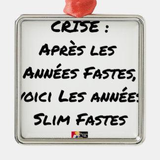 ORNEMENT CARRÉ ARGENTÉ APRÈS LES ANNÉES FASTES, LES ANNÉES SLIM FASTES