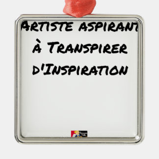 ORNEMENT CARRÉ ARGENTÉ ARTISTE ASPIRANT À TRANSPIRER D'INSPIRATION