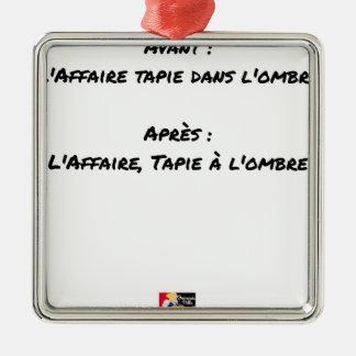 ORNEMENT CARRÉ ARGENTÉ AVANT : L'AFFAIRE TAPIE DANS L'OMBRE, APRÈS : L'AF