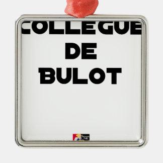 Ornement Carré Argenté COLLÈGUE DE BULOT - Jeux de mots - Francois Ville