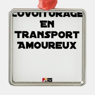 Ornement Carré Argenté COVOITURAGE EN TRANSPORT AMOUREUX - Jeux de mots