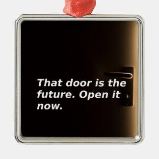 Ornement Carré Argenté Expressions : Cette porte est l'avenir. Ouvrez-la