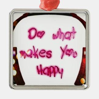 Ornement Carré Argenté faites ce qui rend u heureux