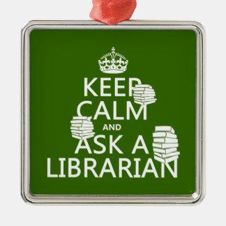 Ornement Carré Argenté Gardez le calme et demandez à un bibliothécaire