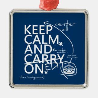 Ornement Carré Argenté Gardez le calme et l'éditez sur (dans toute