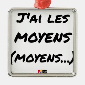 Ornement Carré Argenté J'AI LES MOYENS (MOYENS...) - Jeux de mots