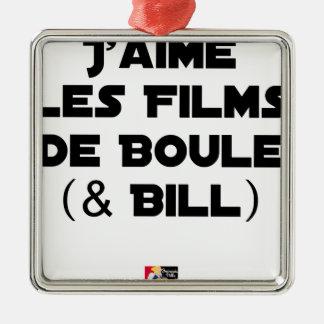 Ornement Carré Argenté J'aime les Films de Boule (& Bill) - Jeux de Mots