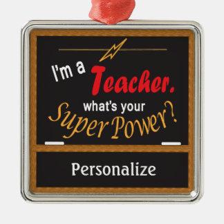 Ornement Carré Argenté Je suis un professeur, ce qui est votre super