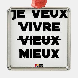 Ornement Carré Argenté JE VEUX VIVRE VIEUX/MIEUX - Jeux de mots - Francoi