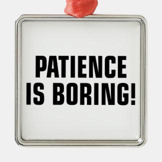 Ornement Carré Argenté La patience ennuyeux