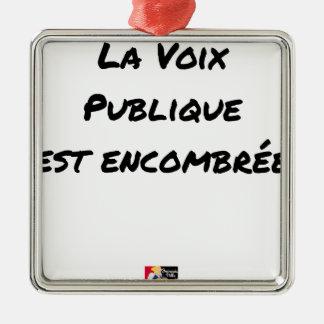 Ornement Carré Argenté LA VOIX PUBLIQUE EST ENCOMBRÉE - Jeux de mots