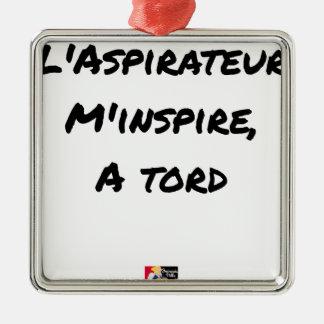 Ornement Carré Argenté L'ASPIRATEUR M'INSPIRE À TORT - Jeux de mots