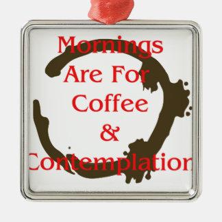 Ornement Carré Argenté Les matins sont pour le café et la contemplation